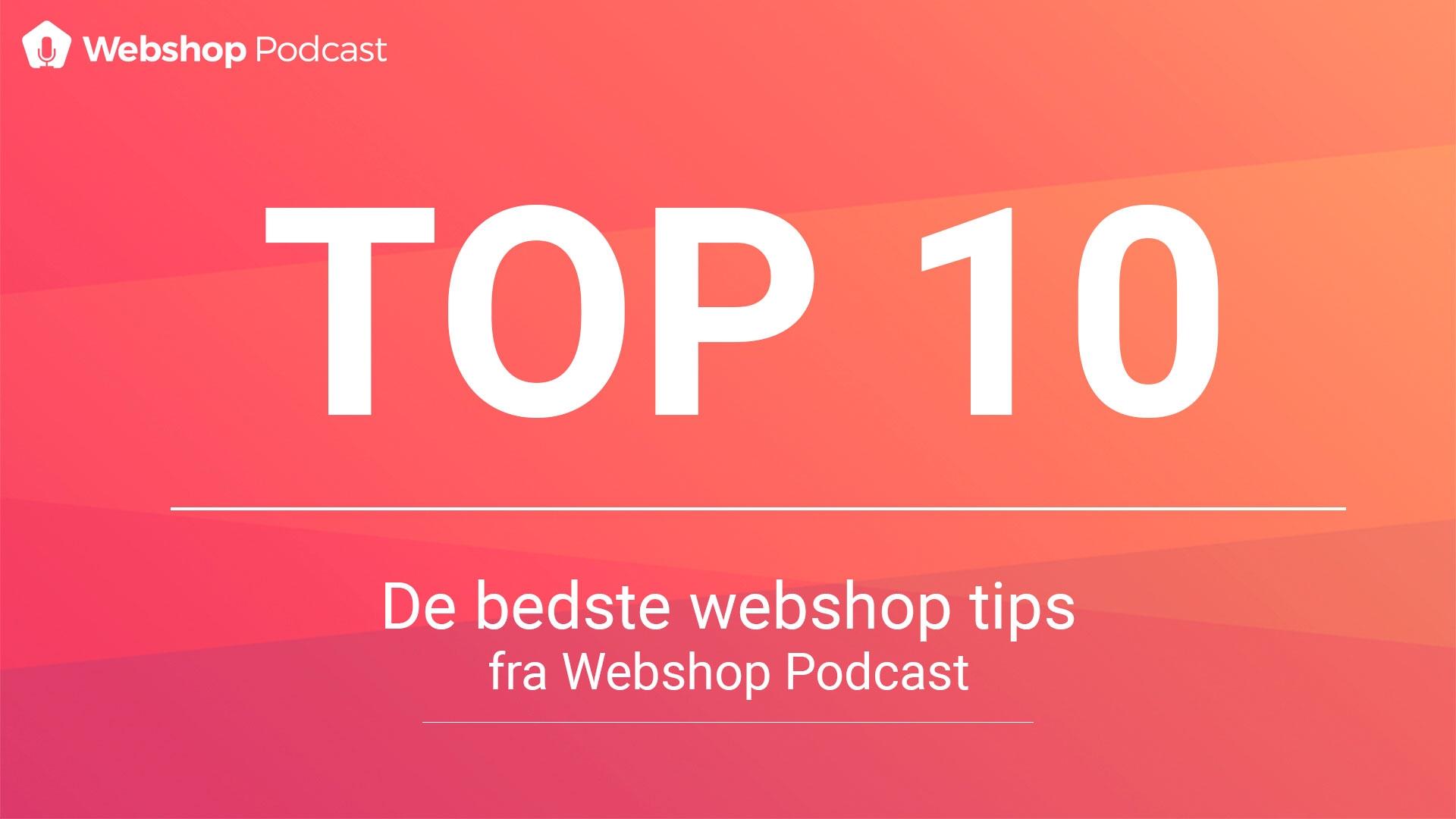 TOP 10: DE BEDSTE WEBSHOP TIPS