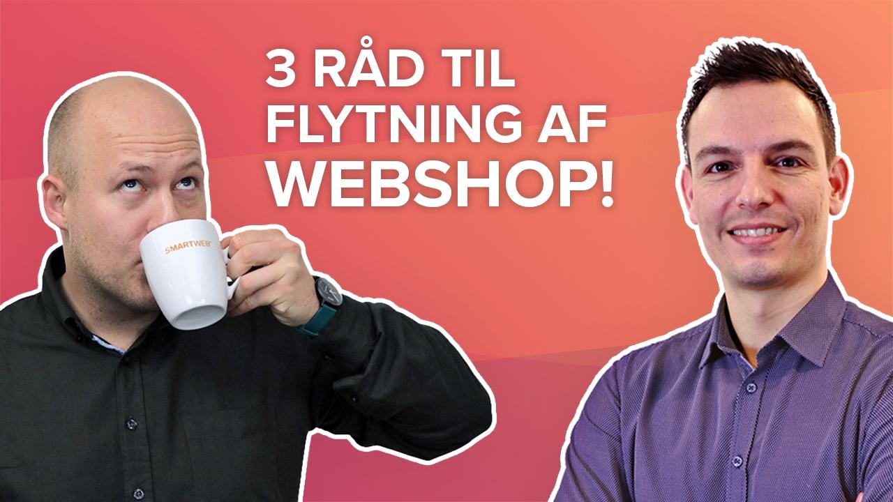Når du skal flytte webshop (del 2 af 2)